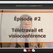 Travail à distance, épisode 2 : La visioconférence
